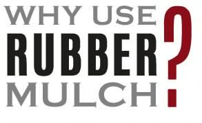 Why Use Rubber Mulch?